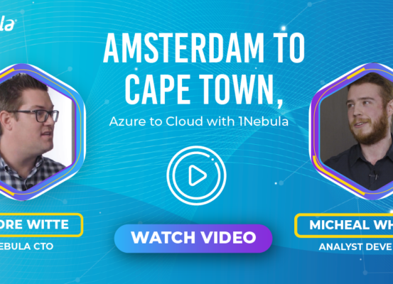Amsterdam to Cape Town, Azure to Cloud with 1Nebula
