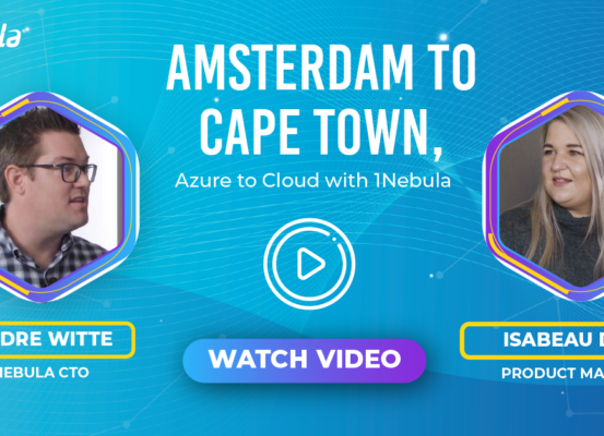 video series: Amsterdam to Cape Town, Azure to Cloud with 1Nebula